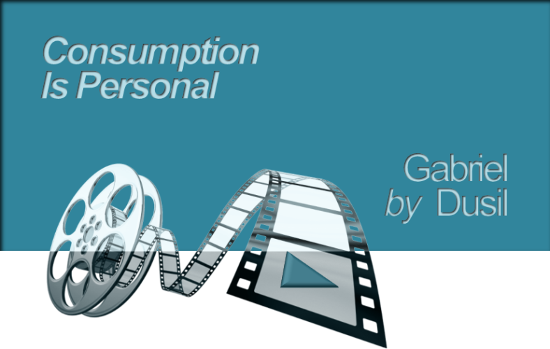 Consumption Is Personal, by Gabriel Dusil