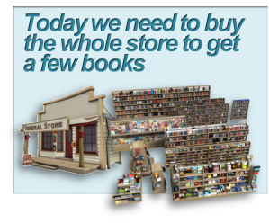 """Today we need to buy the whole store to get a few books"""