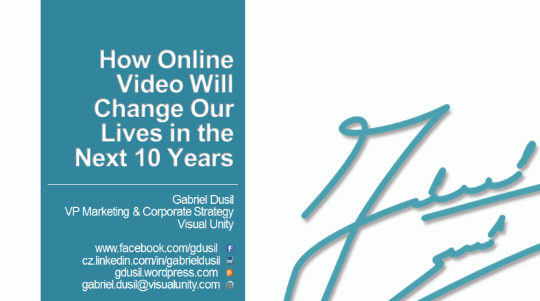 Management - Gabriel Dusil (Keynote, v1.5, How Online Video Will Change Our Lives in the Next 10 Years, title)