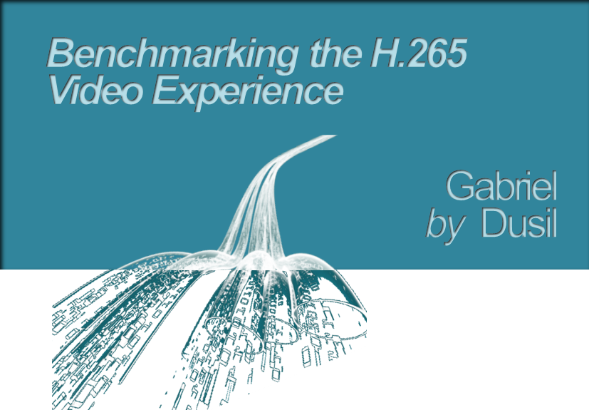 OTT & Multiscreen • Digital Video Series • 3 • Benchmarking the H.265 Video Experience (1/6)