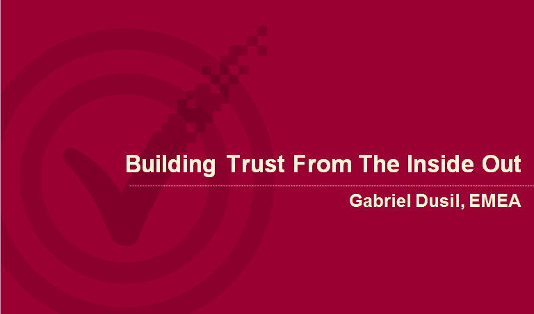 Portfolio - VeriSign, Keynotes (Meet Gabriel Dusil, '05, title), Building Trust From the Inside Out