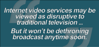 Graphic - Multiscreen Solutions for the Digital Generation (iii.a. Internet video services may be viewed as disruptive to traditional television ...