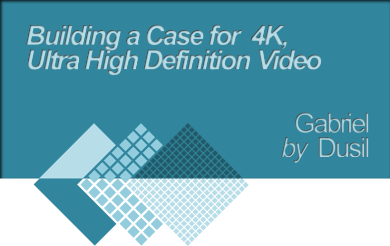 Graphic - Building a Case for 4K (title, web)