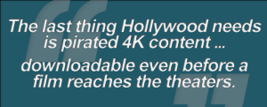 Graphic - Building a Case for 4K (v.1. The last thing Hollywood needs is pirated 4K content