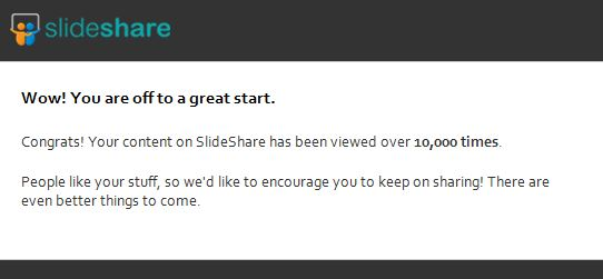 slideshare - your posts have been viewed over 10,000 times!
